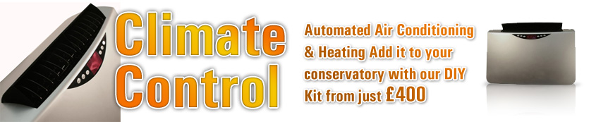 Climate control for your conservatory from DIY Supply Conservatories
