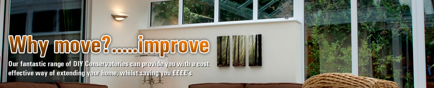 Why move? improve with a new conservatory with a conservatory from DIY Supply Conservatories